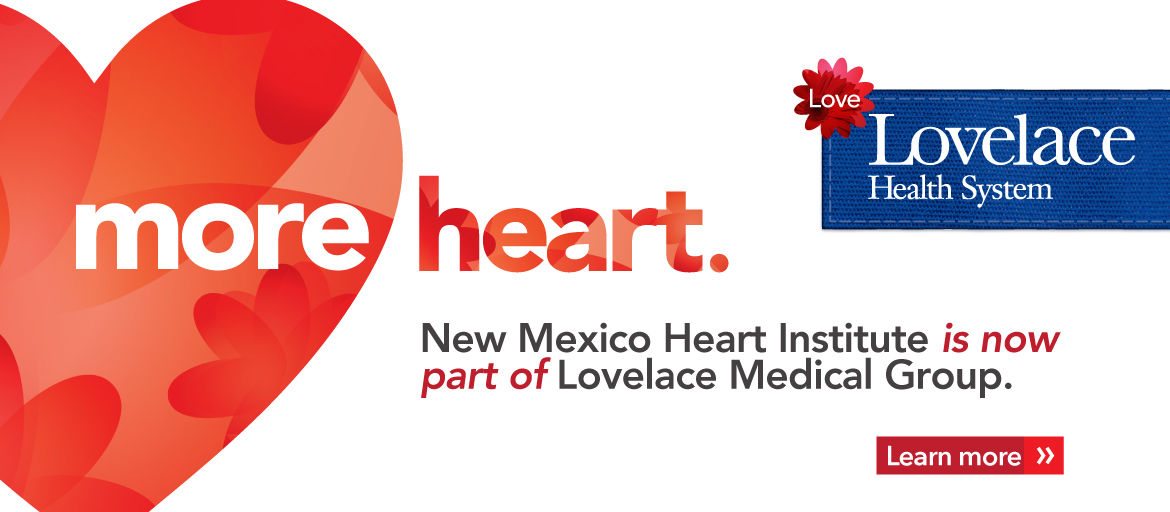New Mexico Heart Institute (NMHI) is now part of Lovelace Medical Group